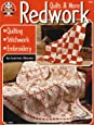 Redwork Quilts & More: Quilting, Stitchwork, Embroidery (Design Originals) 174 Patterns & Designs for Handwork, 6 Vintage Quilts, Wallhangings, Heart Projects, Pillows, Pincushions, Linens, & More