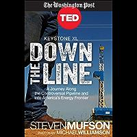 Keystone XL: Down the Line (Kindle Single) (TED Books Book 34)