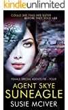 Agent Skye Suneagle (Female Special Agent: FBI Book 4)