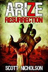 Resurrection: A Post-Apocalyptic Zombie Thriller (Arize Book 1) Kindle Edition