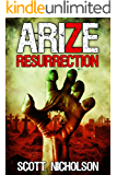 Resurrection: A Post-Apocalyptic Zombie Thriller (Arize Book 1)