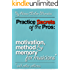 Practice Secrets of the Pros: Motivation, Method and Memory for Musicians... and Other Athletes