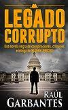 Legado Corrupto: Una novela negra de conspiraciones, crímenes e intriga (serie de suspenso y misterio del detective Nathan Jericho nº 3)