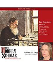 The Modern Scholar: The Giants of Russian Literature: Turgenev, Dostoevsky, Tolstoy and Chekhov