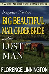 Big Beautiful Mail Order Bride And Her Lost Man (A Western Historical Romance Book) (Evergreen Frontier) Kindle Edition