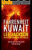 FAHRENHEIT KUWAIT: AN ATCHO INTERNATIONAL SPY THRILLER (Atcho Series Book 4)
