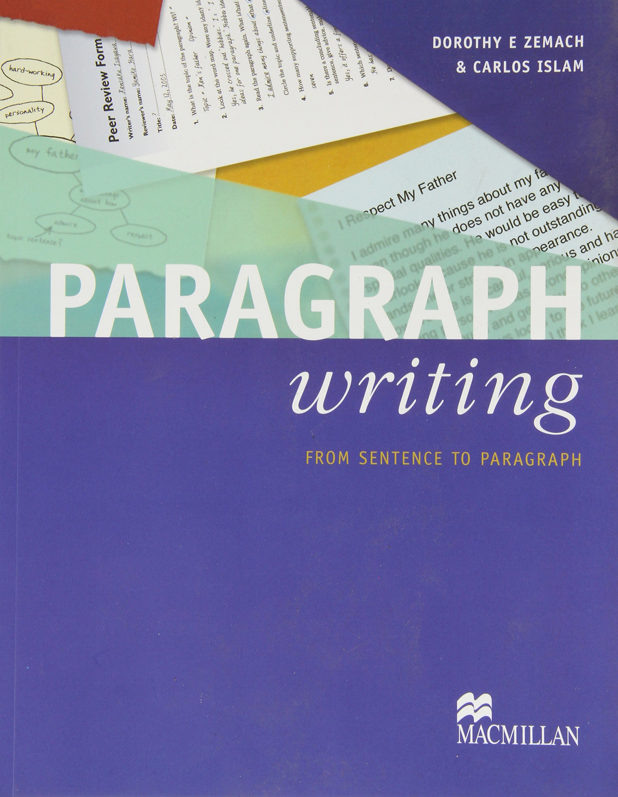 Paragraph Writing: From Sentence to Paragraph: Dorothy Zemach, Carlos  Islam: 9781405058452: Amazon.com: Books