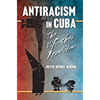 Antiracism in Cuba: The Unfinished Revolution