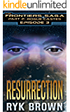 "Ep.#3 - ""Resurrection"" (The Frontiers Saga - Part 2: Rogue Castes)"