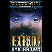 "Ep.#3 - ""Resurrection"" (The Frontiers Saga - Part 2: Rogue Castes) (English Edition)"