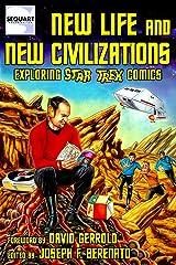 New Life and New Civilizations: Exploring Star Trek Comics Kindle Edition