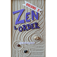 Zen to Order --- volume 2: Zen Buddhist Meditation to inspire mindful living and healthier relationships (English Edition)