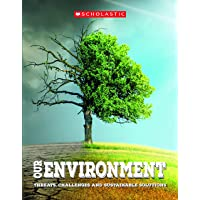 Our Environment: Threats, Challenges and Sustainable Solutions