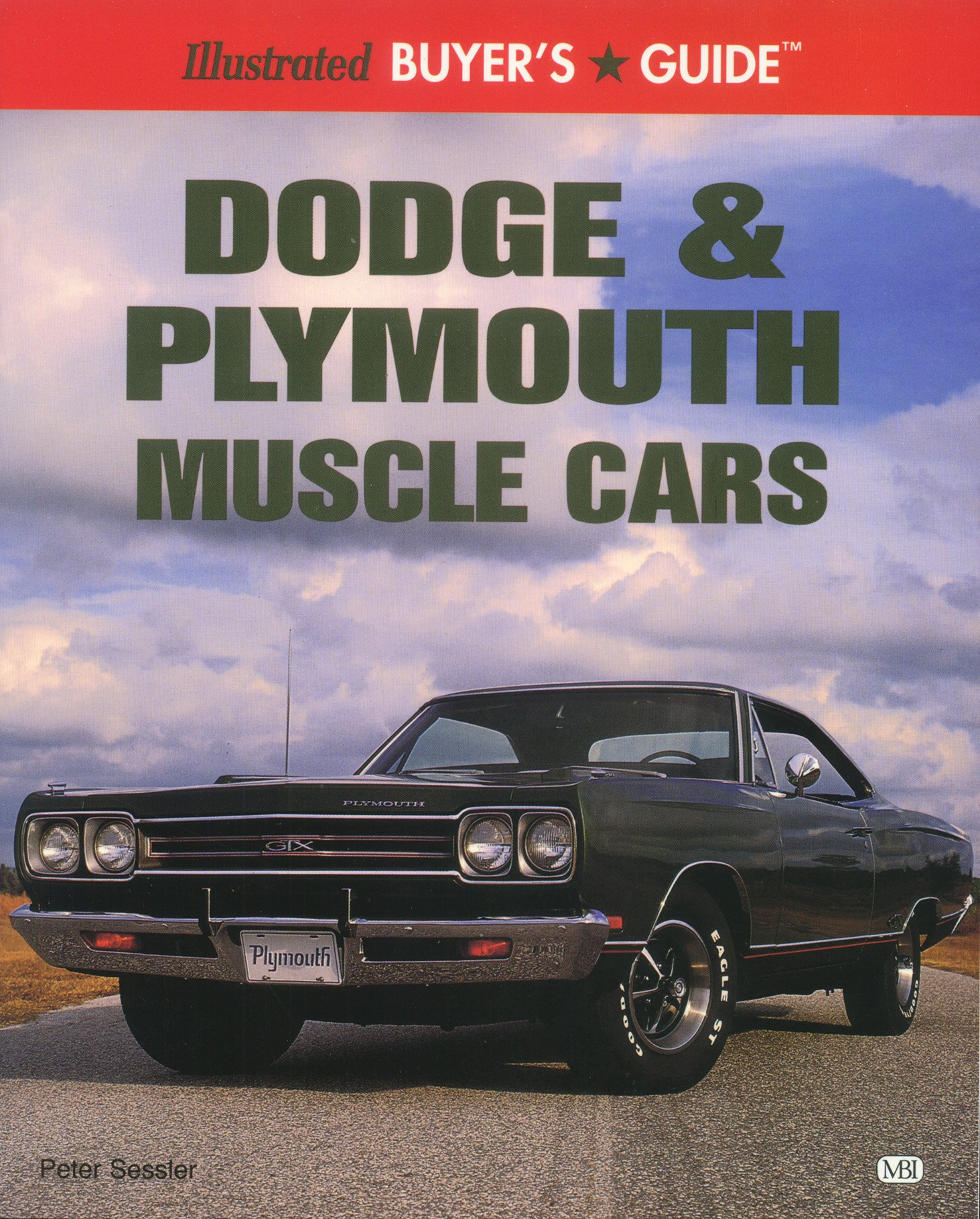 Illustrated Dodge & Plymouth Muscle Car: Buyers Guide (Illustrated Buyer's  Guide): Peter Sessler: 9780879389758: Amazon.com: Books