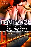 Breaking Skye (San Francisco Dom Series Book 2)