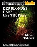 Des blondes dans les truffes (Les sexagénaires énervés. t. 1)
