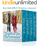 Together for Christmas: Four sweet and clean heartwarming Christian romances (English Edition)