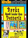 Barks Speak Louder Than Desserts (Belissima Delisioza Pet Café Cozy Mystery Book 1)