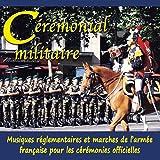 Cérémonial militaire, musiques réglementaires et marches de l'armée française pour les cérémonies officielles