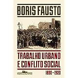 Trabalho urbano e conflito social: 1890-1920