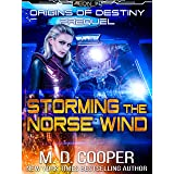 Storming the Norse Wind - A Hard Military Science Fiction Assault (Aeon 14: Origins of Destiny)