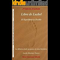 Libro de Luzbel - El equilibrio es posible: La Mística desde un punto de vista Iniciático