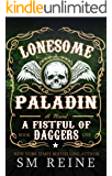 Lonesome Paladin: An Urban Fantasy Novel (A Fistful of Daggers Book 1)