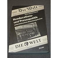 """Reeducations- und Pressepolitik unter Britischem Besatzungsstatus. Die Zonenzeitung """"Die Welt"""" 1946-1950. Konzeption, Artikulation und Rezeption"""