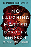 No Laughing Matter (The Inspector Thanet Mysteries Book 12)