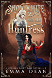 Snow White and Her Huntress: A Lesbian Fairy Tale Retelling (Sapphic Fairy Tale Retellings Book 1)