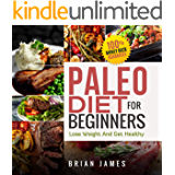 Paleo Diet For Beginners: The Easiest and The Most Natural Way to Lose Weight  And Get Healthy for Women