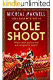 Cole Shoot: Cole Sage Mystery #5 (Newly Edited) (A Cole Sage Mystery)