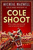 Cole Shoot: Cole Sage Mystery #5 (A Cole Sage Mystery)