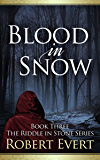 Blood in Snow (The Riddle in Stone Series Book 3)