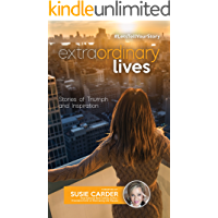 Extraordinary Lives: Stories of Triumph and Inspiration (#LetsTellYourStory)