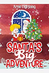 Santa's Big Adventure (Christmas Stories for Kids): Christmas Stories, Fun Activities, Christmas Jokes, Games, and More! (Children Christmas Books) Kindle Edition