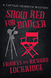 Show Red for Danger (The Captain Heimrich Mysteries)