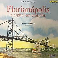 Florianópolis: a capital em uma ilha