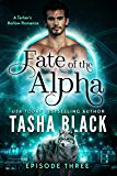 Fate of the Alpha: Episode 3: A Tarker's Hollow Serial