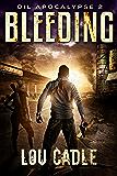 Bleeding (Oil Apocalypse Book 2)