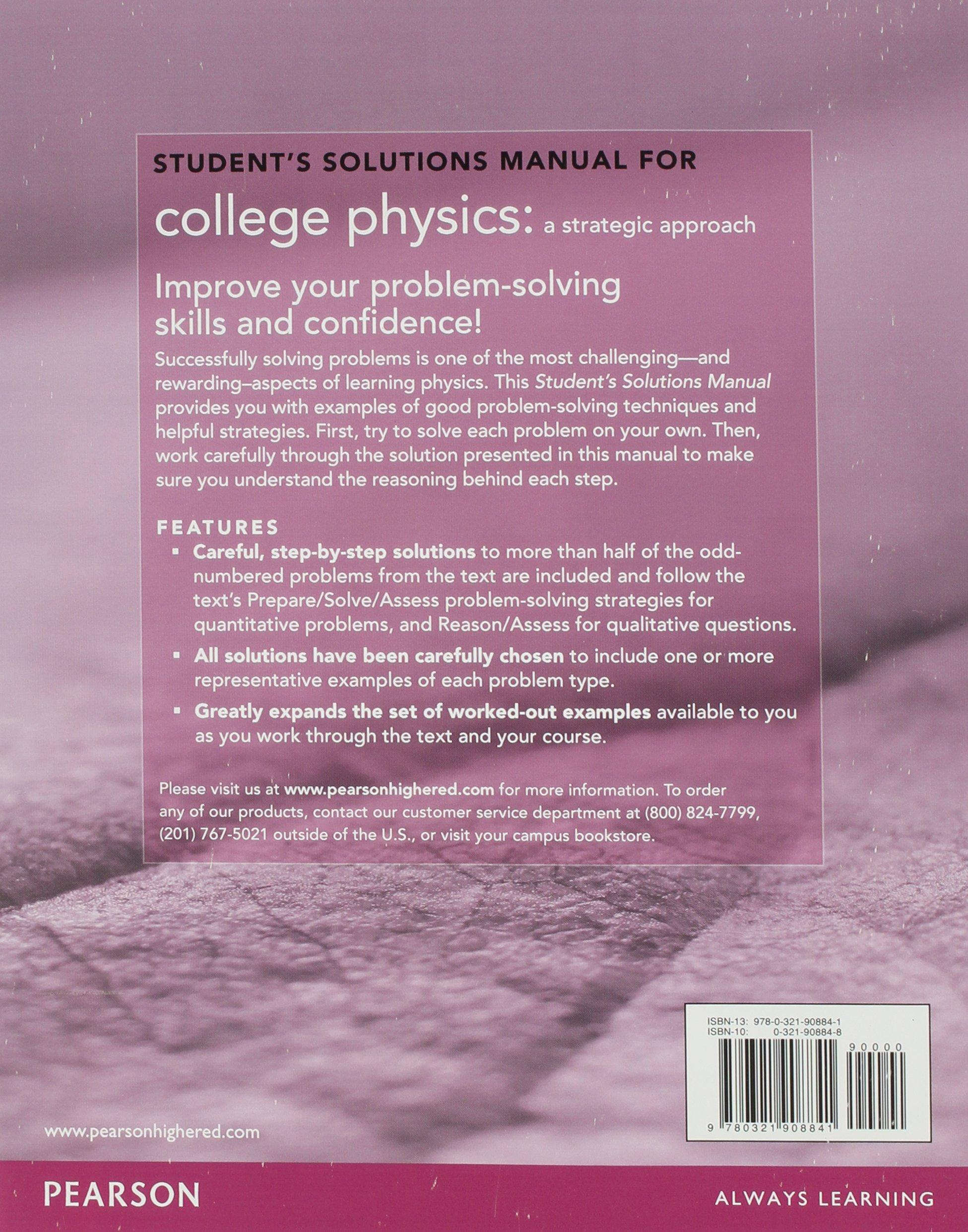 Student Solutions Manual for College Physics: A Strategic Approach Volume 1  (Chs 1-16): Randall D. Knight (Professor Emeritus), Brian Jones, Stuart  Field: ...