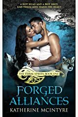 Forged Alliances (Tribal Spirits Book 1) Kindle Edition