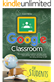 Google Classroom: The complete guide to optimize and share online work activities, lessons and presentations, also…