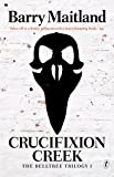 Crucifixion Creek (Belltree Trilogy)