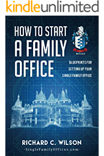 Amazon family fortunes how to build family wealth and hold how to start a family office blueprints for setting up your single family office malvernweather Image collections