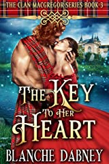 The Key to Her Heart: A Highlander Time Travel Romance (Clan MacGregor Book 3) Kindle Edition