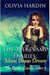 The Werevamp Diaries:  Moon Beam Dream (The Lynlee Lincoln Series Book 5) Kindle Edition