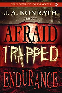 J.A. Konrath Horror Trilogy - Three Thriller Novels (Afraid, Trapped, Endurance)