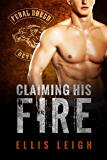 Claiming His Fire (Feral Breed Motorcycle Club Series Book 5)