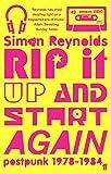 Rip it Up and Start Again: Postpunk, 1978-1984.